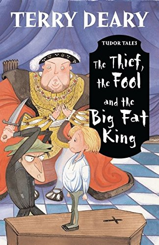 9780713664348: Thief, the Fool and the Big Fat King (Tudor Tales)
