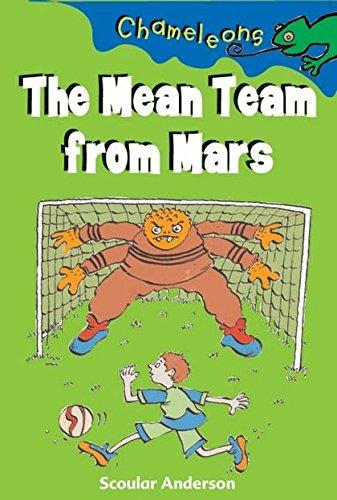 9780713664362: The Mean Team from Mars (Chameleons)