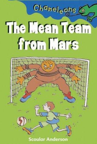 9780713664379: The Mean Team from Mars (Chameleons)