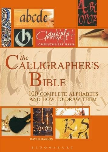 9780713665048: The Calligrapher's Bible: 100 Complete Alphabets and How to Draw Them (Artist's Bible)