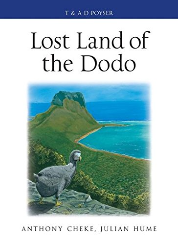9780713665444: Lost Land of the Dodo: The Ecological History of Mauritius, Reunion and Rodrigues