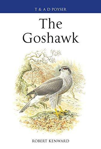 The Goshawk (Poyser Monographs): Robert Kenward, Alan Harris (Illustrator)