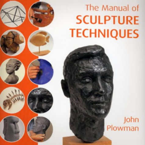 9780713665802: Manual of Sculpting Techniques