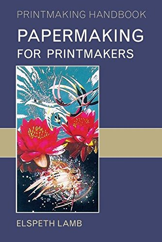 9780713665871: Papermaking for Printmakers (Printmaking Handbooks)