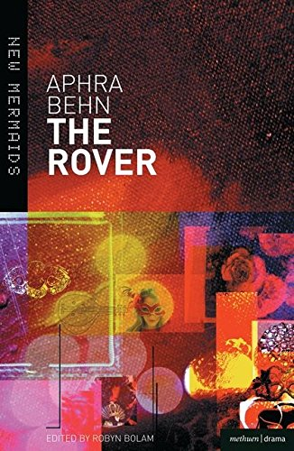 The Rover (New Mermaids): Behn, Aphra; Gibbons,