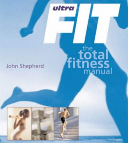 9780713666779: Ultrafit: The Total Fitness Manual