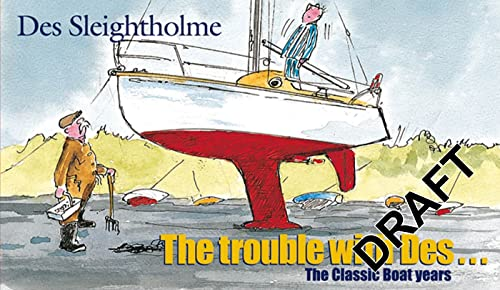 9780713666861: Trouble with Des: The Classic Boat Years