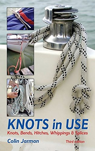 Knots in Use: Knots, Bends, Hitches, Whippings: Jarman, Colin