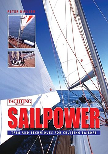 9780713667202: Yachting Monthly'S' Sailpower : Trim and Techniques for Cruising Sailors