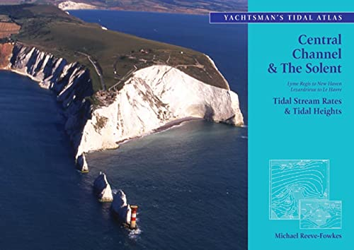 The Yachtsman's Tidal Atlas: Central Channel and: Michael Reeve-Fowkes