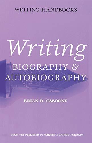 9780713667424: Writing Biography & Autobiography (Writing Handbooks)