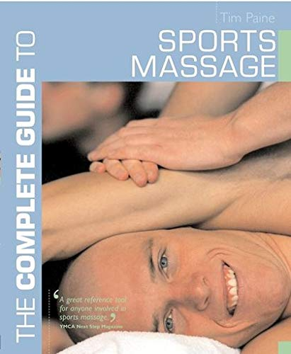 9780713667622: The Complete Guide to Sports Massage (Complete Guides)