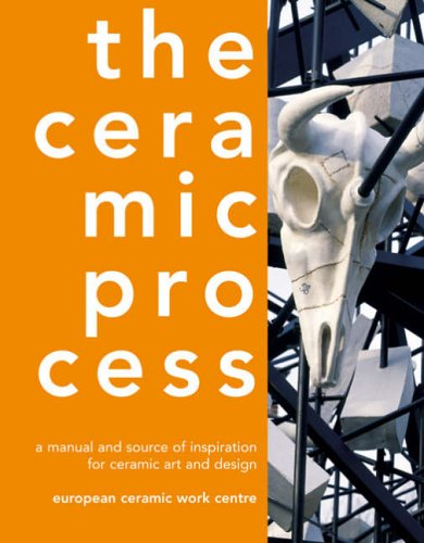 9780713667684: The Ceramic Process: A Manual and Source of Inspiration for Ceramic Art and Design