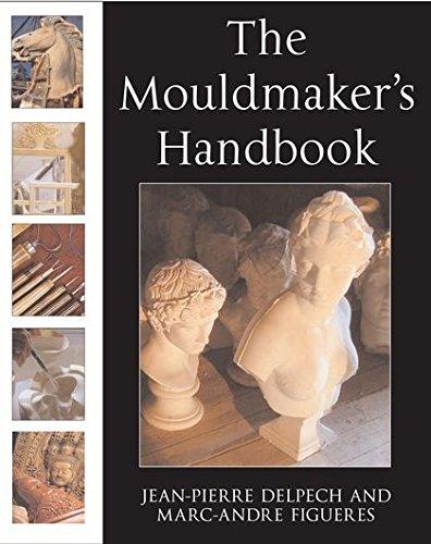THE MOULDMAKER'S HANDBOOK: DELPECH JEAN-PIERRE &