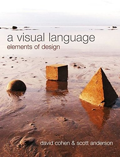 A Visual Language: Elements of Design (9780713667738) by David Cohen; Scott Anderson