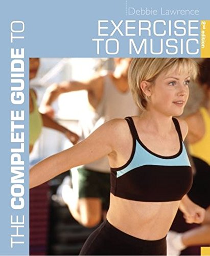 9780713667783: The Complete Guide to Exercise to Music
