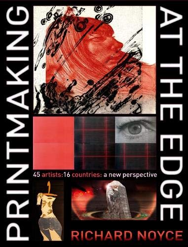 9780713667844: Printmaking at the Edge: 45 Artists, 16 Countries: a New Perspective
