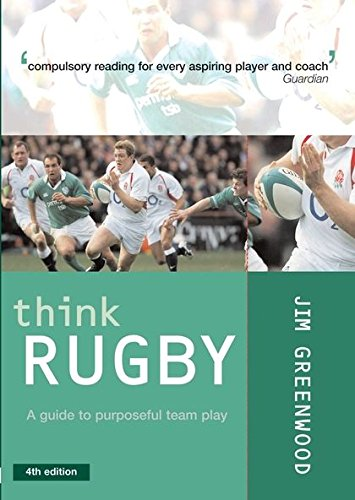 9780713668025: Think Rugby: A Guide to Purposeful Team Play