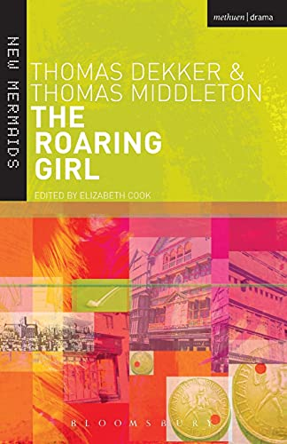 9780713668131: The Roaring Girl (New Mermaids)