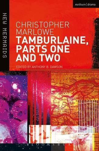 Tamburlaine, Parts One And Two: Marlowe Christopher