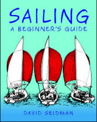 9780713668742: Sailing: A Beginner's Guide