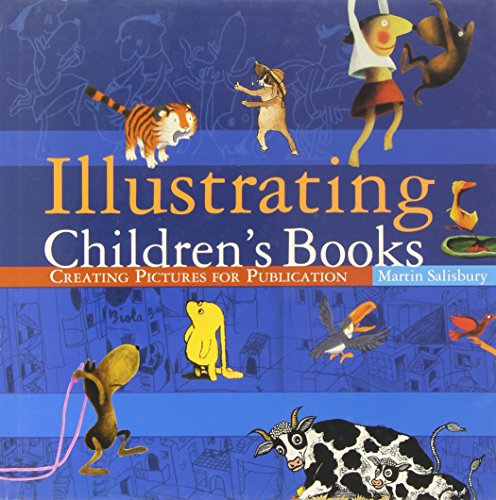 9780713668889: Illustrating Children's Books: Creating Pictures for Publication