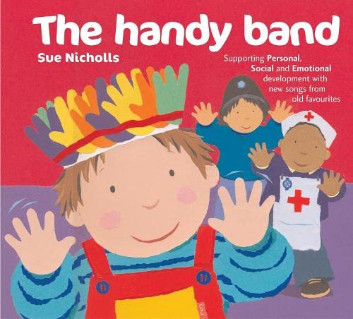 9780713668971: The Handy Band: Supporting Personal, Social and Emotional Development with New Songs from Old Favourites