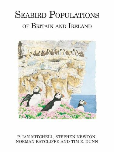 Seabird Populations of Britain and Ireland (Poyser Monographs): Tim E. Dunn/ P Ian. Mitchell/ ...