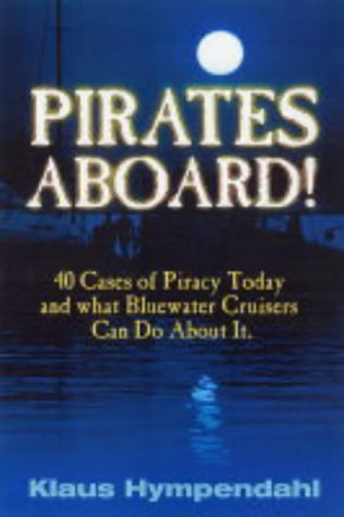9780713669077: Pirates aboard!: 40 Cases of Piracy Today and What Bluewater Crusiers Can Do about it