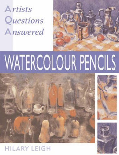 9780713669244: Watercolour Pencils (Artists' Questions Answered)