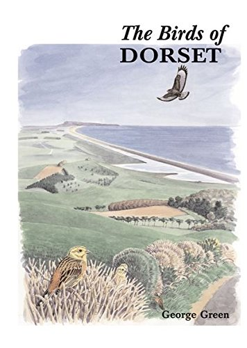 The Birds of Dorset (Country Avifaunas): George Green