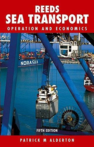Reeds Sea Transport: Operations and Economics (Reeds: Alderton, Patrick M.