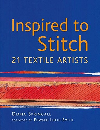 9780713669862: Inspired to Stitch: 21 Textile Artists