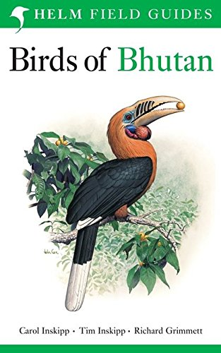 Birds of Bhutan (Helm Field Guides): Inskipp, Carol