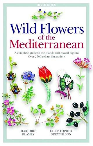Wild Flowers of the Mediterranean: A Complete: Grey-Wilson, Christopher, Blamey,