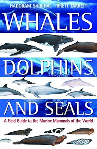 9780713670370: Whales,Dolphins and Seals: A Field Guide to the Marine Mammals of the World