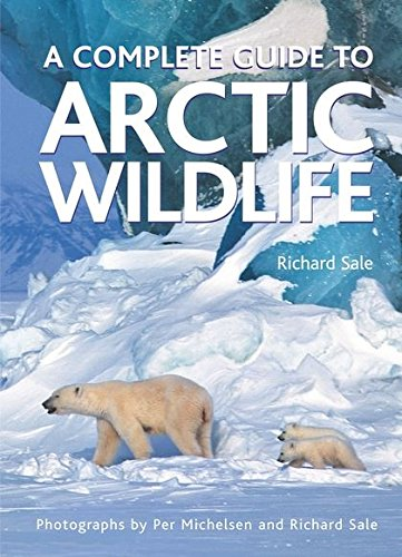 9780713670394: A Complete Guide to Arctic Wildlife