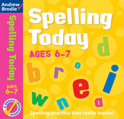 Spelling Today for Ages 6-7 (Spelling Today): Brodie, Andrew