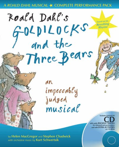 9780713670851: Roald Dahl's Goldilocks and the Three Bears: An Impeccably Judged Musical (A&C Black Musicals) (Collins Musicals)