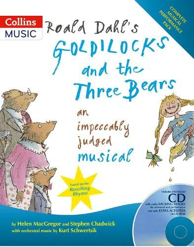 9780713670851: Roald Dahl's Goldilocks and the Three Bears: An Impeccably Judged Musical (A & C Black Musicals)