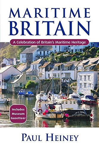 Maritime Britain: A Celebration of Britain's Maritime Heritage (0713670916) by Heiney, Paul