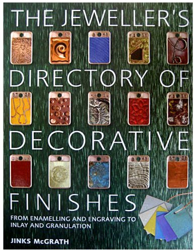 9780713670936: Jeweller's Directory of Decorative Finishes: From Enamelling and Engraving to Anodising and Mokume Gane
