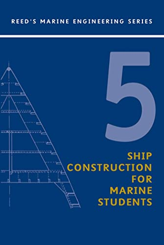 Reeds Vol 5: Ship Construction (Reeds Marine Engineering and Technology Series) (0713671785) by E.A. Stokoe