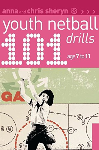 9780713671940: 101 Youth Netball Drills Age 7-11 (101 Drills)