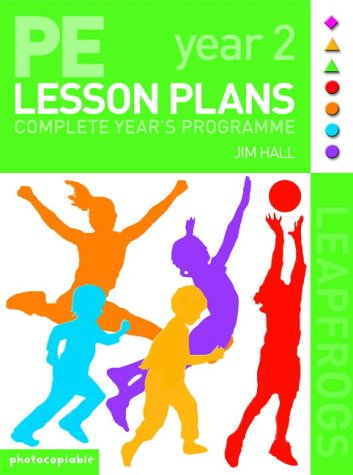 9780713672138: PE Lesson Plans: Year 2 Complete Teaching Programme (Leapfrogs)