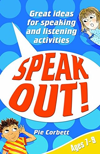 9780713672213: Speak Out! Ages 7-9: Great Ideas for Speaking and Listening Activities