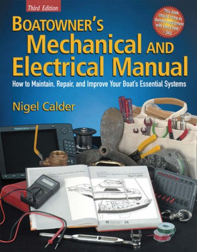 9780713672268: Boatowner's Mechanical and Electrical Manual: How to Maintain, Repair, and Improve Your Boat's Essential Systems (Boatowners)