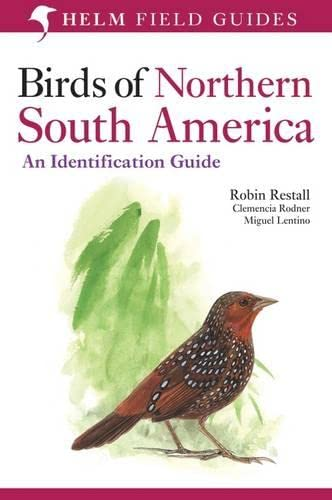 Birds of Northern South America: An Identification Guide: Plates and Maps v. 2 (Helm Field Guides):...