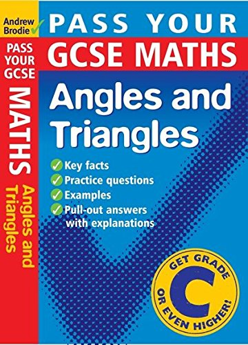 Pass Your GCSE Maths: Angles and Triangles: Brodie, Andrew