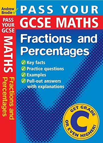 Pass Your GCSE Maths: Fractions and Percentages: Brodie, Andrew